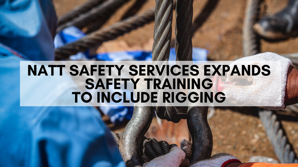 NATT Safety Services Expands Safety Training to Include Rigging